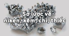 Bài 36: Sơ lược về niken, kẽm, chì, thiếc
