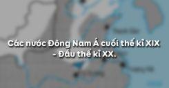 Bài 11: Các nước Đông Nam Á cuối thế kỉ XIX - đầu thế kỉ XX