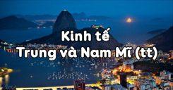 Bài 45: Kinh tế Trung và Nam Mĩ (tiếp theo)