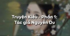 Truyện Kiều - Phần 1: Tác giả Nguyễn Du