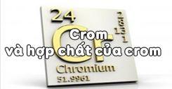Bài 34: Crom và hợp chất của Crom