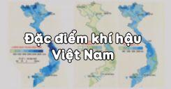 Bài 31: Đặc điểm khí hậu Việt Nam