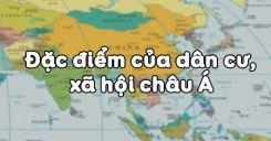 Bài 5: Đặc điểm của dân cư, xã hội châu Á
