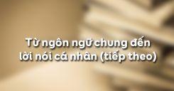 Từ ngôn ngữ chung đến lời nói cá nhân (tiếp theo)