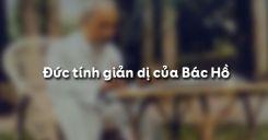 Đức tính giản dị của Bác Hồ - Phạm Văn Đồng