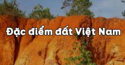 Bài 36: Đặc điểm đất Việt Nam