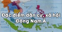 Bài 15: Đặc điểm dân cư, xã hội Đông Nam Á
