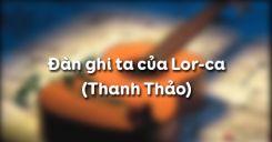 Đàn ghi ta của Lor-ca - Thanh Thảo