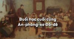 Buổi học cuối cùng - An-phông-xơ Đô-đê