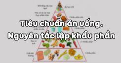 Bài 36: Tiêu chuẩn ăn uống và Nguyên tắc lập khẩu phần