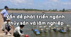 Bài 24: Vấn đề phát triển ngành thủy sản và lâm nghiệp