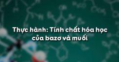 Bài 14: Thực hành Tính chất hóa học của bazơ và muối