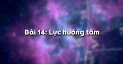 Bài 14: Lực hướng tâm