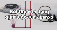 Bài 17: Bài tập vận dụng định luật Jun - Lenxo