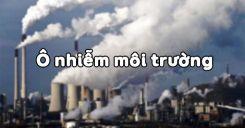 Bài 54: Ô nhiễm môi trường