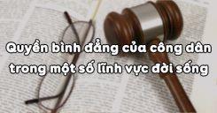 Bài 4: Quyền bình đẳng của công dân trong một số lĩnh vực đời sống