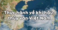 Bài 35: Thực hành về khí hậu, thủy văn Việt Nam