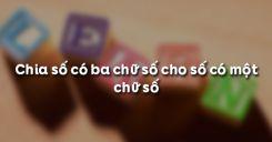 Chia số có ba chữ số cho số có một chữ số