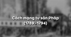Bài 2: Cách mạng tư sản Pháp (1789 -1794)