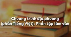 Chương trình địa phương (phần Tiếng Việt): Phần văn và tập làm văn
