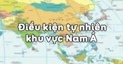 Bài 10: Điều kiện tự nhiên khu vực Nam Á