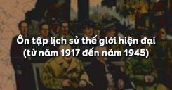 Bài 23: Ôn tập lịch sử thế giới hiện đại (từ năm 1917 đến năm 1945)