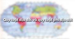 Bài 21: Quy luật địa đới và quy luật phi địa đới