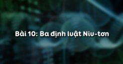 Bài 10: Ba định luật Niu-tơn