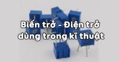 Bài 10: Biến trở - Điện trở dùng trong kĩ thuật