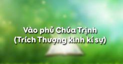 Vào phủ Chúa Trịnh (Trích Thượng kinh kí sự)