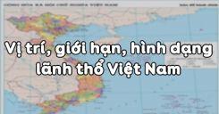Bài 23: Vị trí, giới hạn, hình dạng lãnh thổ Việt Nam