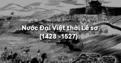 Bài 20: Nước Đại Việt thời Lê sơ (1428 -1527)