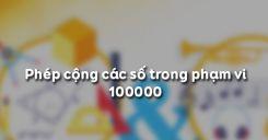 Phép cộng các số trong phạm vi 100000