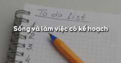 Bài 12: Sống và làm việc có kế hoạch