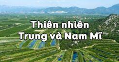 Bài 41: Thiên nhiên Trung và Nam Mĩ