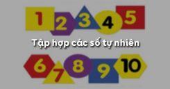 Bài 2: Tập hợp các số tự nhiên