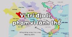 Bài 2: Vị trí địa lí, phạm vi lãnh thổ