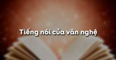 Tiếng nói của văn nghệ - Nguyễn Đình Thi - Ngữ văn 9