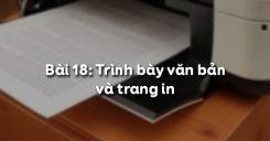 Bài 18: Trình bày văn bản và trang in