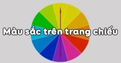 Bài 10: Màu sắc trên trang chiếu