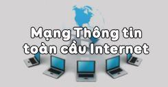 Bài 2: Mạng Thông tin toàn cầu Internet
