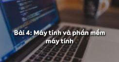 Bài 4: Máy tính và phần mềm máy tính