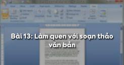 Bài 13: Làm quen với soạn thảo văn bản