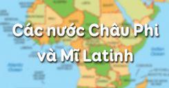 Bài 5: Các nước Châu Phi và Mĩ Latinh