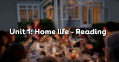 Unit 1: Home life - Reading