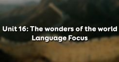 Unit 16: The wonders of the world - Language Focus