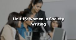 Unit 15: Women In Society - Writing