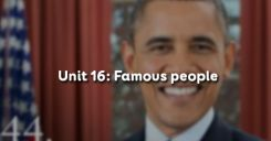 Unit 16: Famous people