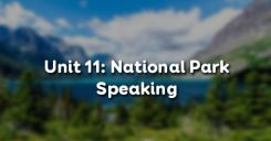 Unit 11: National Park - Speaking