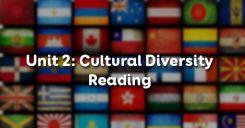 Unit 2: Cultural Diversity - Reading